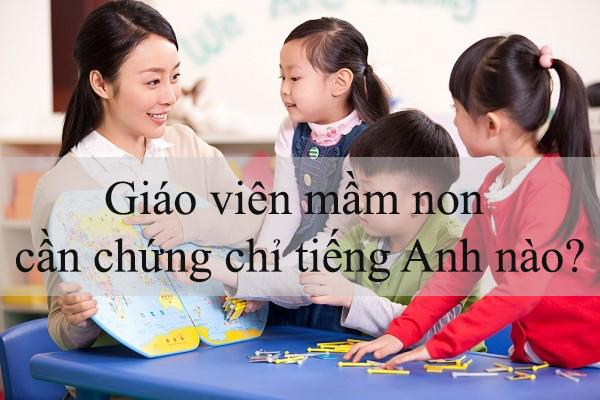 Giáo viên Mầm non cần Chứng chỉ Tiếng Anh gì năm 2017?